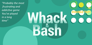 Whack & Bash - IMprove your reflexes